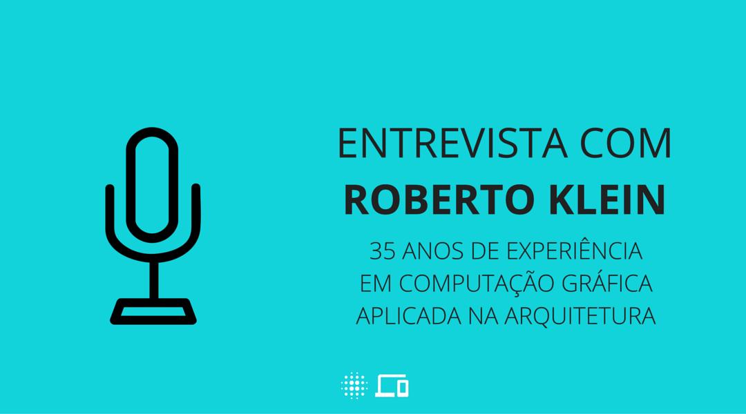 ENTREVISTA COM ROBERTO KLEIN